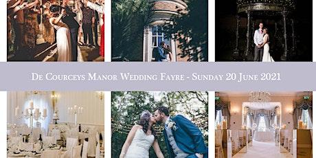 De Courceys Manor Wedding Fayre - Sunday 20th June 2021 tickets
