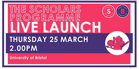 Scholars Programme Launch, 25 March 2.00pm, University of Bristol tickets