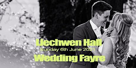 Llechwen Hall Hotel Wedding Fayre  - Sunday 6th June 2021 tickets