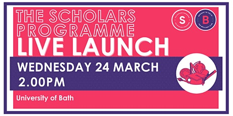 Scholars Programme Launch, 24 March  2.00pm, University of Bath tickets