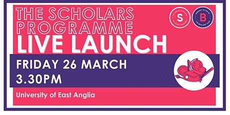 Scholars Programme Launch, 26 March  15.30pm, University of East Anglia tickets