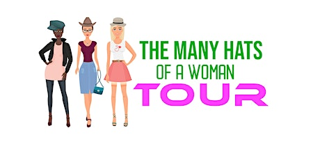 THE MANY HAT'S OF A WOMAN TOUR tickets