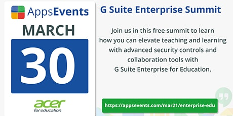 G Suite Enterprise for Education Summit by AppsEvents - March 2021 tickets