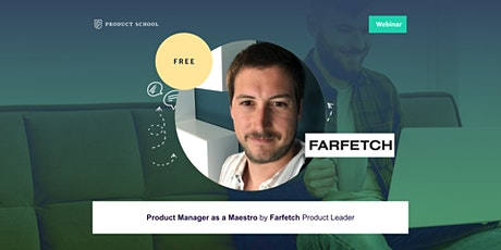 Webinar: Product Manager as a Maestro by Farfetch Product Leader tickets