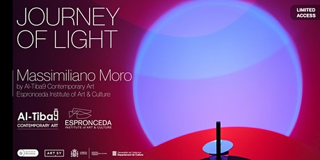 JOURNEY OF LIGHT - Massimiliano Moro by Al-Tiba9 Contemporary Art tickets