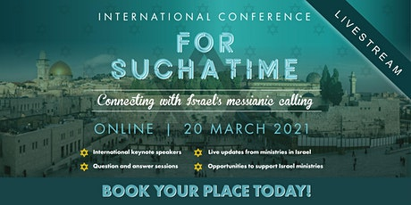 For Such A Time - connecting with Israel's Messianic calling tickets