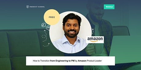 Webinar: How to Transition from Engineering to PM by Amazon Product Leader tickets
