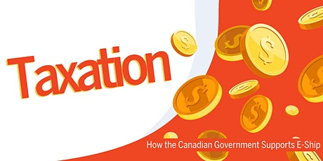 Taxation and How the Canadian Government Supports Entrepreneurship tickets