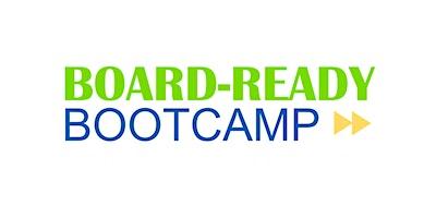 Board Ready Bootcamp  – Thursdays, October 7, 14, 21