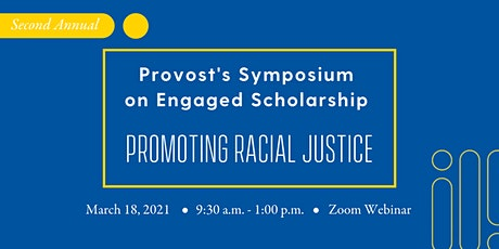 Provost's Symposium on Engaged Scholarship: Promoting Racial Justice tickets