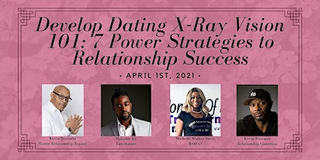Develop Dating X-Ray Vision 101: 7 Power Strategies to Relationship Success tickets