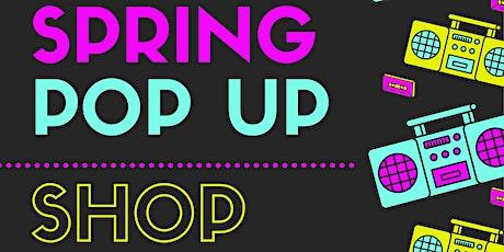 Spring  2021 Pop Up Shop tickets