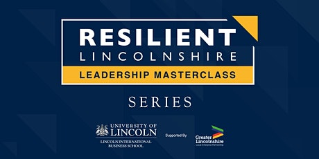 Resilient Lincolnshire Leadership Masterclasses tickets