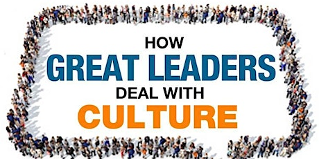 How Great Leaders Deal with Culture - April 15 tickets