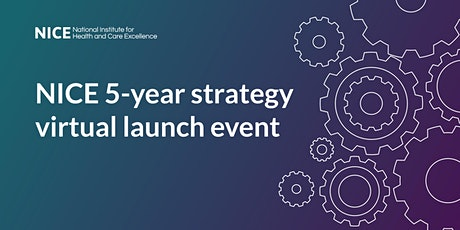 NICE 5-year strategy virtual launch event tickets