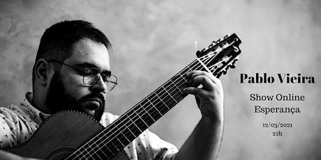 Pablo Vieira - Show ONLINE Esperança ingressos