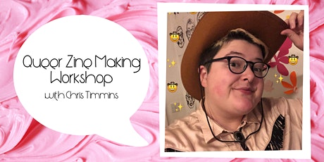 Queer Zine Making Workshop tickets