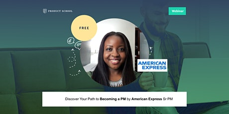 Webinar: Discover Your Path to Becoming a PM by American Express Sr PM tickets