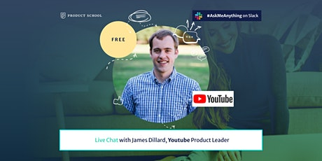 Live Chat with YouTube Product Leader Tickets
