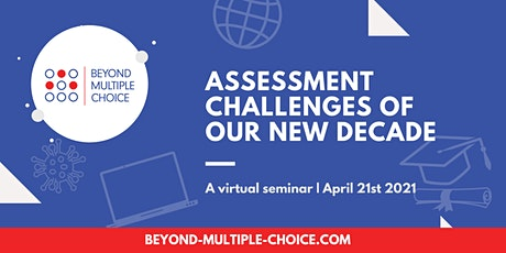 Beyond Multiple Choice: Assessment Challenges of Our New Decade tickets