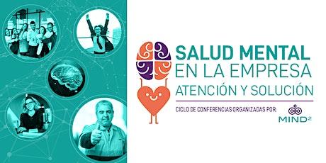 Salud Mental en la Empresa. Atención y Solución. Ciclo de conferencias. entradas