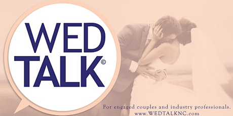 WED Talk Wedding Workshop & Vendor Experience | Greensboro | March 6, 2021 ingressos