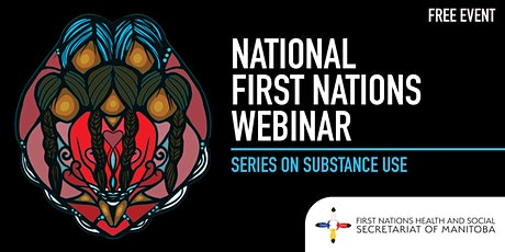 National First Nations Webinar Series on Substance Misuse tickets