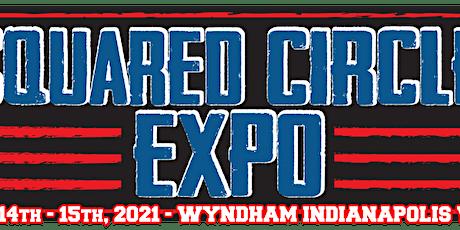 Squared Circle Expo 2021 (Vendor Hub) tickets