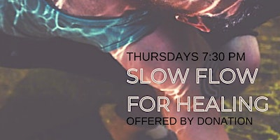 Slow Flow for Healing
