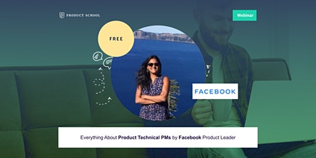Webinar: Everything About Product Technical PMs by Facebook Product Leader tickets