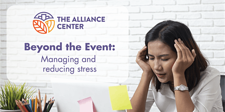 Beyond the Event - Managing and Reducing Stress tickets