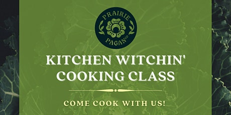 Kitchen Witchin' Cooking Class by Prairie Pagan Co. tickets