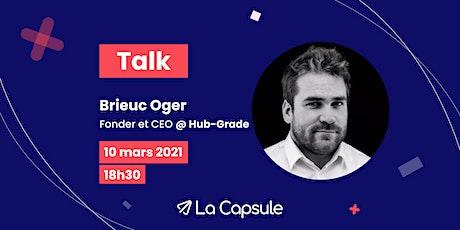 Webinar La Capsule x Brieuc Oger #Talk #Paris billets