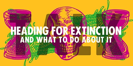 Heading for Extinction and what to do about it: a talk from XR Wandsworth tickets