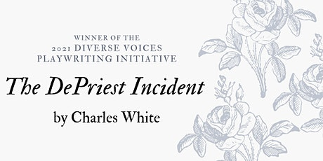 A Zoom Staged Reading of The DePriest Incident by Charles White tickets
