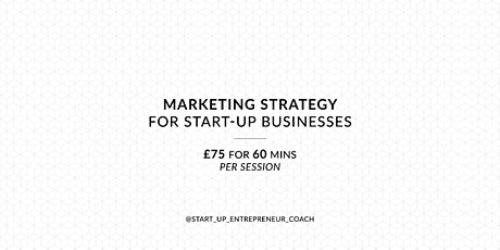 Marketing Strategy for start-up businesses  Workshop tickets