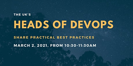 Heads of DevOps UK - Practical Best Practices tickets
