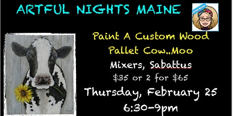 Paint Wood Pallet Cow-Moo at Mixers, Sabattus tickets