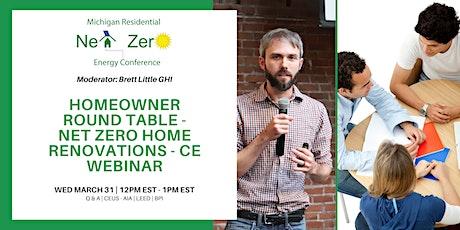 Homeowner Round Table - Net Zero Renovations -  Free CE Webinar tickets