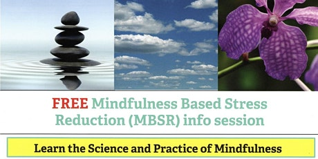 FREE Mindfulness Based Stress Reduction (MBSR) info session tickets