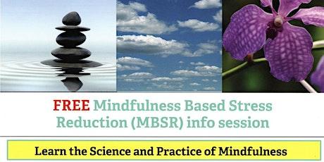 FREE Mindfulness Based Stress Reduction (MBSR) info session biglietti