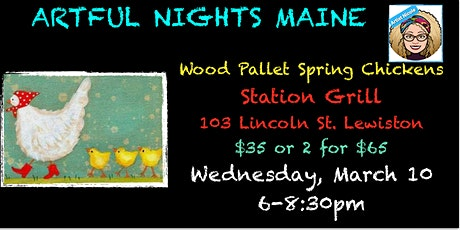 Wood Pallet Spring Chickens at Station Grill, Lewiston tickets