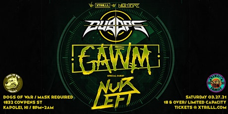 DUB OPs ft GAWM w/ Special Guest NVRLEFT tickets