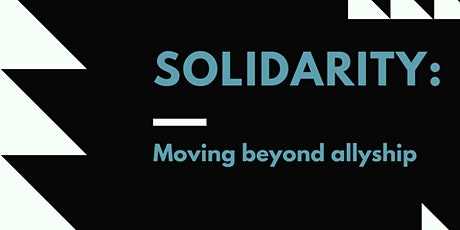 Solidarity: Moving Beyond Allyship tickets
