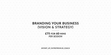 Branding your Business - Vision & Strategy Workshops tickets