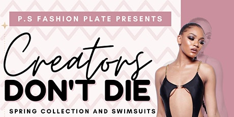 P.S Fashion Plate Presents: New Spring Collection/swimsuits/CDD tickets