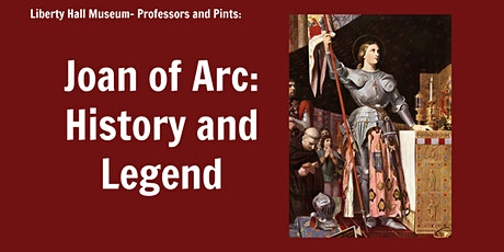 Virtual Professors & Pints: Joan of Arc, History and Legend tickets