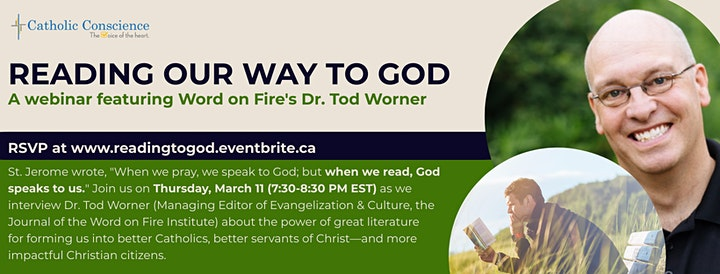 Reading our way to God: A webinar featuring Word on Fire'sDr. Tod Worner image