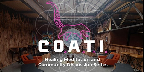Coati Healing Meditation and Discussion Series tickets