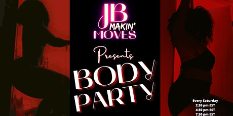 J&B Makin Moves :BODY PARTY WORKSHOP tickets
